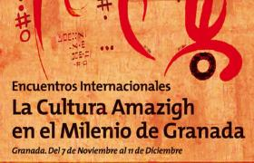 Encuentros LA CULTURA AMAZIGH EN EL MILENIO DE GRANADA. Hasta el 11 de diciembre