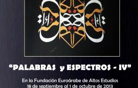 "EXPOSICION de Caligrafia Arabe ""PALABRAS  y ESPECTROS- IV"" de Ihab Al Oumaoui"