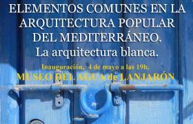 Lanjarón recibe la exposición de Arquitectura Popular del Mediterráneo.
