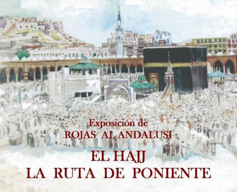 """""""EL HAJJ. LA RUTA DE PONIENTE"""" próxima exposición en la Euroárabe"""