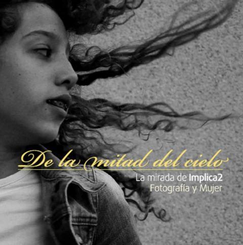 Exposición Fotografía y Mujer LA MIRADA IMPLICA2