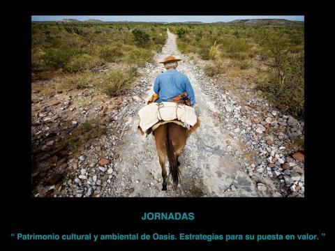 Jornadas sobre Patrimonio Cultural y Ambiental del Oasis.