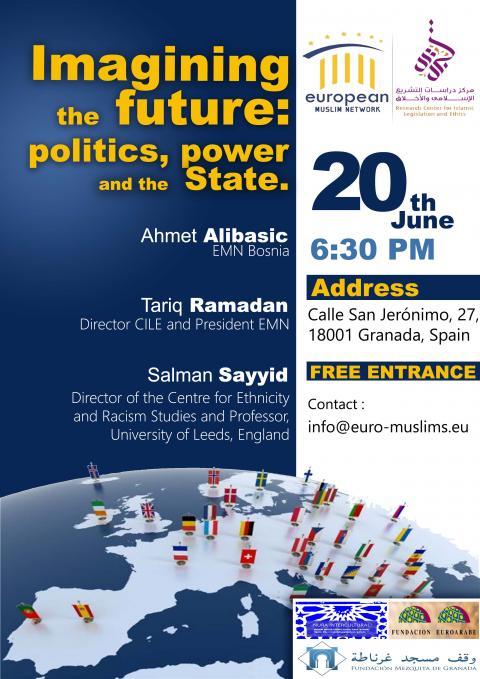 "Mesa debate ""Imagining muslims future: Politics, power and the state"" Viernes 20"